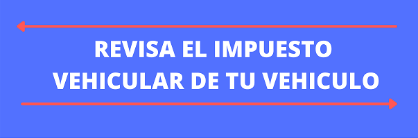 REVISA EL IMPUESTO VEHICULAR DE TU VEHICULO por placa